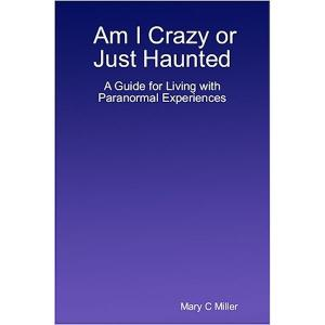 Am I Crazy or Just Haunted  (audiobook) - Part 1