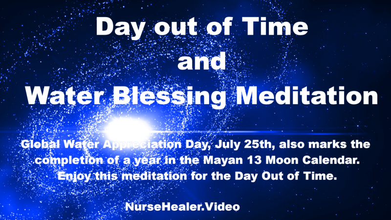 Day Out of Time and Water Blessing Meditation