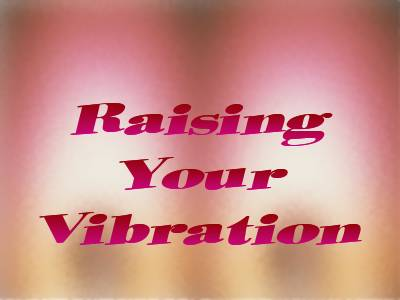 Raising Your Vibration Class